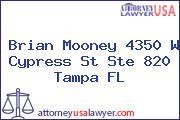 Brian Mooney 4350 W Cypress St Ste 820 Tampa FL