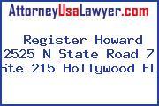 Register Howard 2525 N State Road 7 Ste 215 Hollywood FL