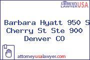 Barbara Hyatt 950 S Cherry St Ste 900 Denver CO