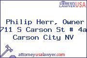 Philip Herr, Owner 711 S Carson St # 4a Carson City NV