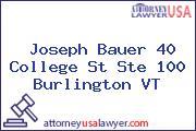 Joseph Bauer 40 College St Ste 100 Burlington VT