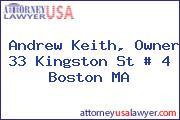 Andrew Keith, Owner 33 Kingston St # 4 Boston MA