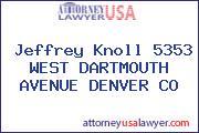 Jeffrey Knoll 5353 WEST DARTMOUTH AVENUE DENVER CO