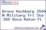 Bruce Hochberg 2500 N Military Trl Ste 260 Boca Raton FL