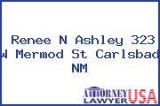 Renee N Ashley 323 W Mermod St Carlsbad NM