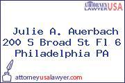Julie A. Auerbach 200 S Broad St Fl 6 Philadelphia PA