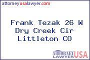 Frank Tezak 26 W Dry Creek Cir Littleton CO