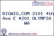 BIGWIG.COM 2101 4th Ave E #201 OLYMPIA WA