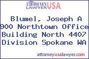 Blumel, Joseph A 900 Northtown Office Building North 4407 Division Spokane WA