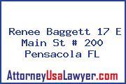 Renee Baggett 17 E Main St # 200 Pensacola FL