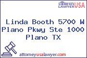 Linda Booth 5700 W Plano Pkwy Ste 1000 Plano TX