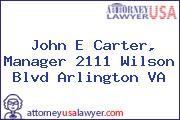 John E Carter, Manager 2111 Wilson Blvd Arlington VA