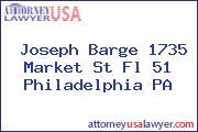Joseph Barge 1735 Market St Fl 51 Philadelphia PA