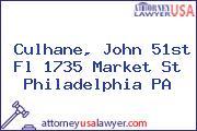 Culhane, John 51st Fl 1735 Market St Philadelphia PA