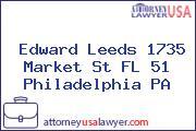 Edward Leeds 1735 Market St FL 51 Philadelphia PA