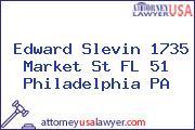 Edward Slevin 1735 Market St FL 51 Philadelphia PA