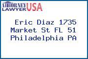 Eric Diaz 1735 Market St FL 51 Philadelphia PA