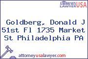 Goldberg, Donald J 51st Fl 1735 Market St Philadelphia PA
