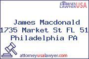 James Macdonald 1735 Market St FL 51 Philadelphia PA