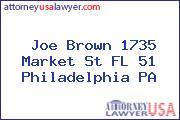Joe Brown 1735 Market St FL 51 Philadelphia PA