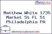 Matthew White 1735 Market St FL 51 Philadelphia PA