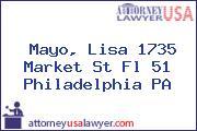Mayo, Lisa 1735 Market St Fl 51 Philadelphia PA