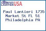 Paul Lantieri 1735 Market St FL 51 Philadelphia PA