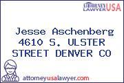 Jesse Aschenberg 4610 S. ULSTER STREET DENVER CO