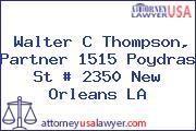 Walter C Thompson, Partner 1515 Poydras St # 2350 New Orleans LA